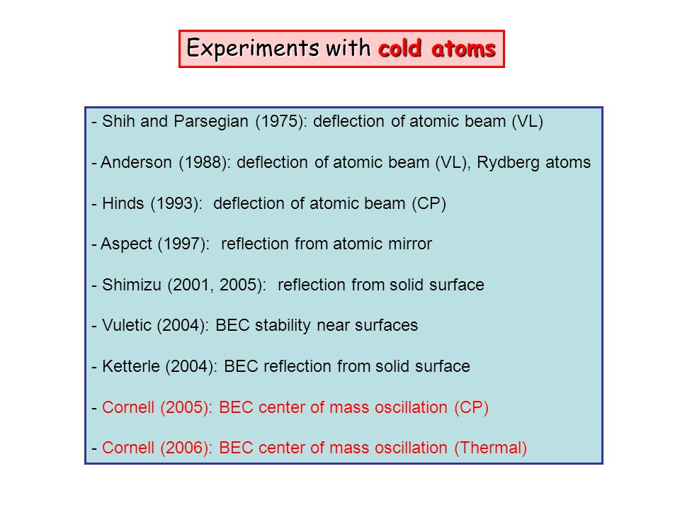 Experiments with cold atoms