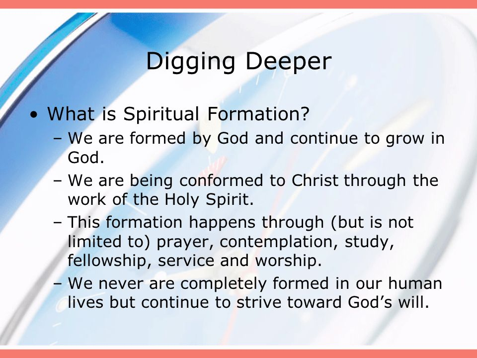 Digging Deeper What is Spiritual Formation