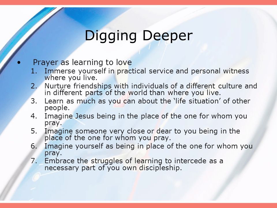 Digging Deeper Prayer as learning to love