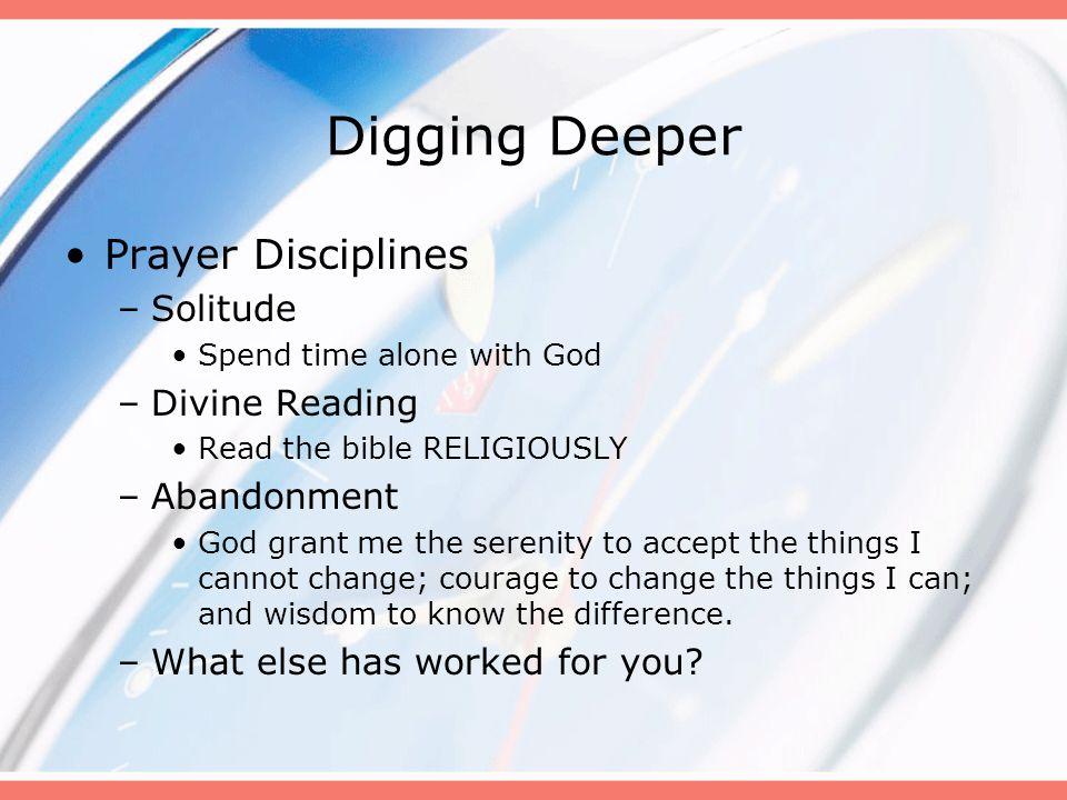 Digging Deeper Prayer Disciplines Solitude Divine Reading Abandonment