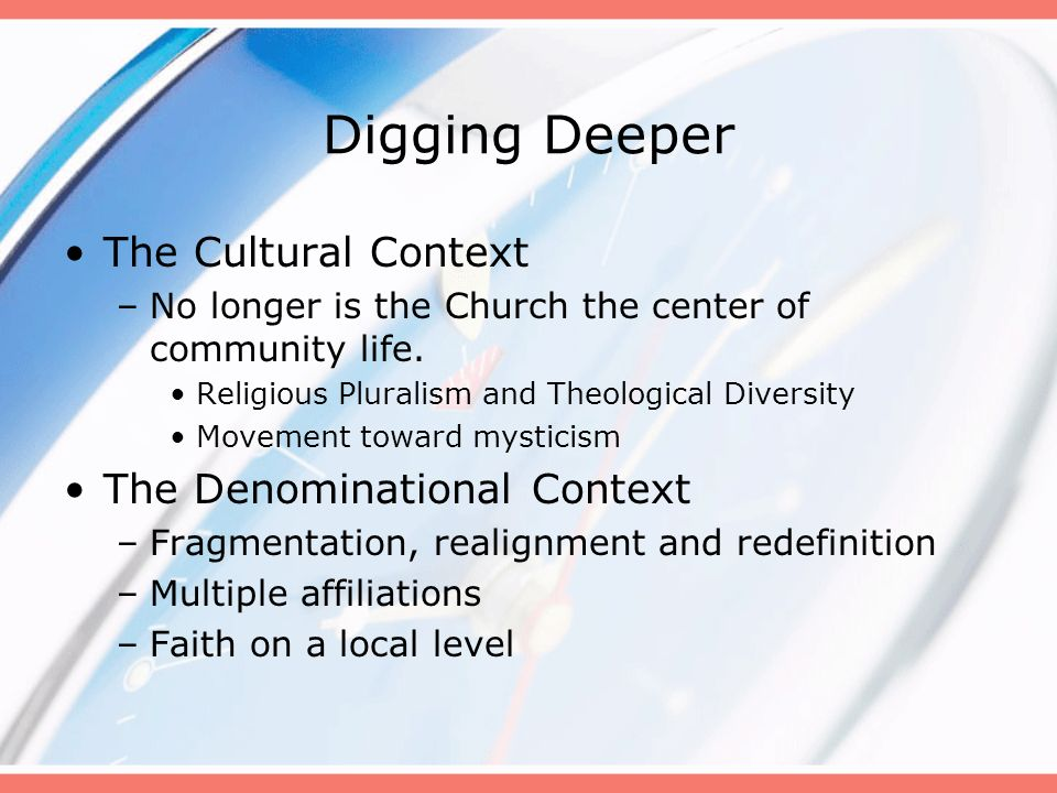 Digging Deeper The Cultural Context The Denominational Context