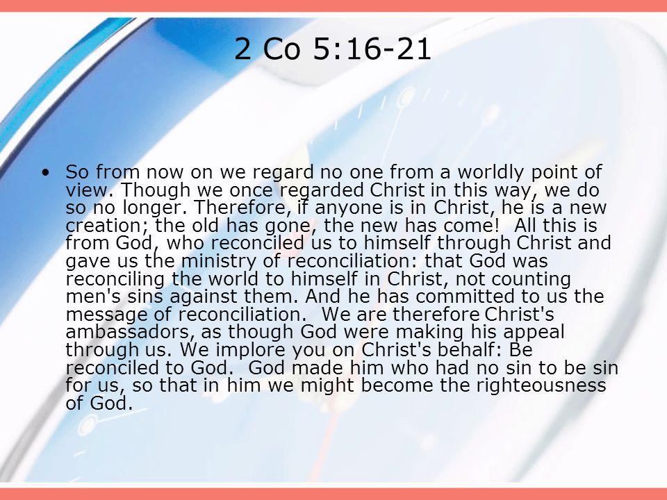 2 Co 5:16-21