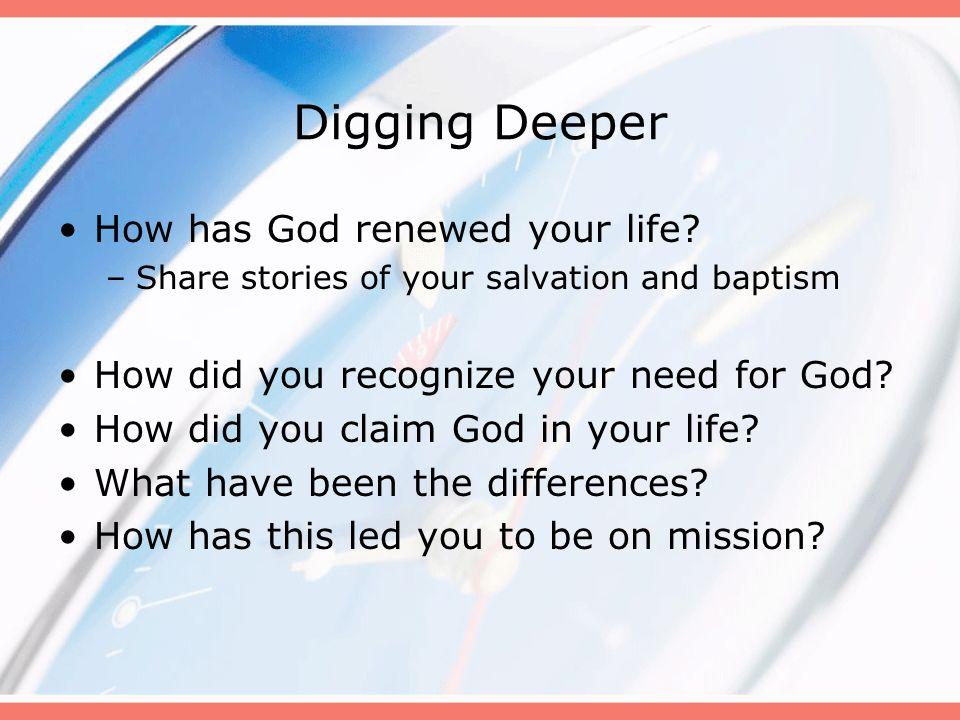 Digging Deeper How has God renewed your life