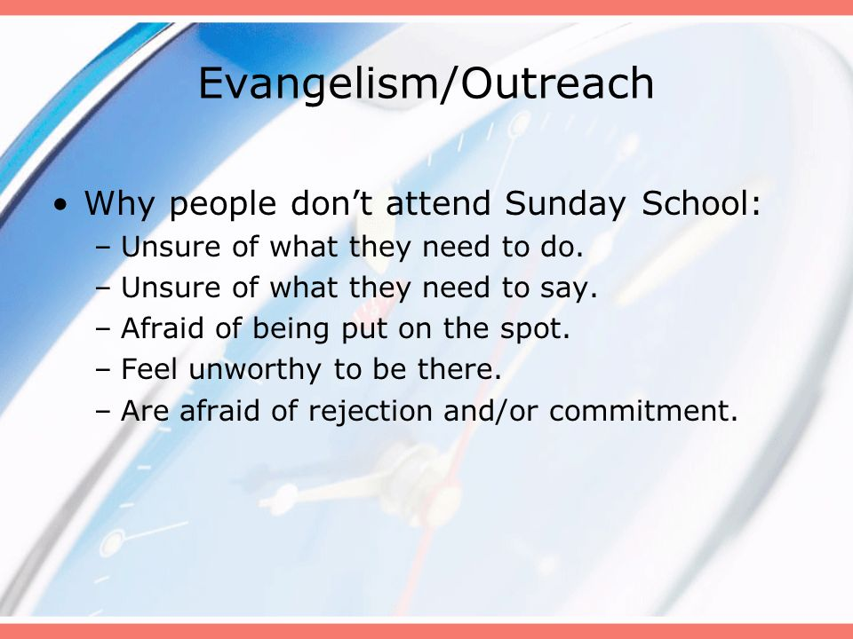 Evangelism/Outreach Why people don't attend Sunday School: