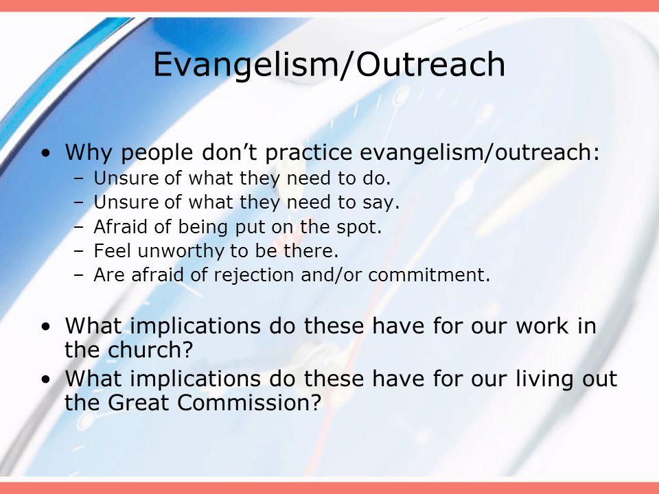 Evangelism/Outreach Why people don't practice evangelism/outreach:
