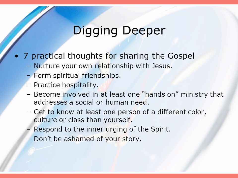 Digging Deeper 7 practical thoughts for sharing the Gospel