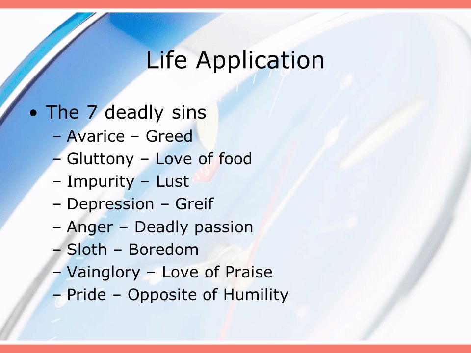 Life Application The 7 deadly sins Avarice – Greed