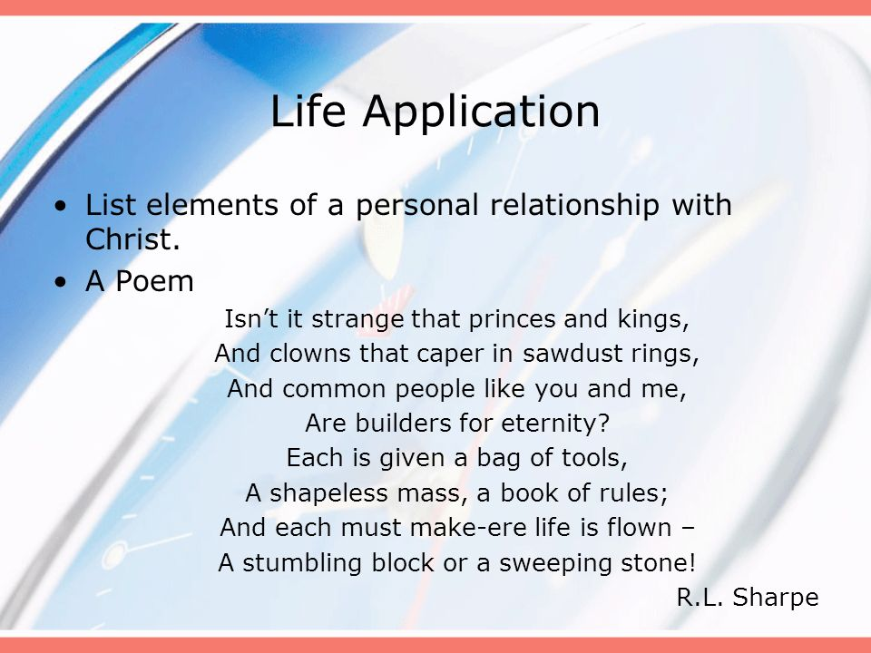 Life Application List elements of a personal relationship with Christ.