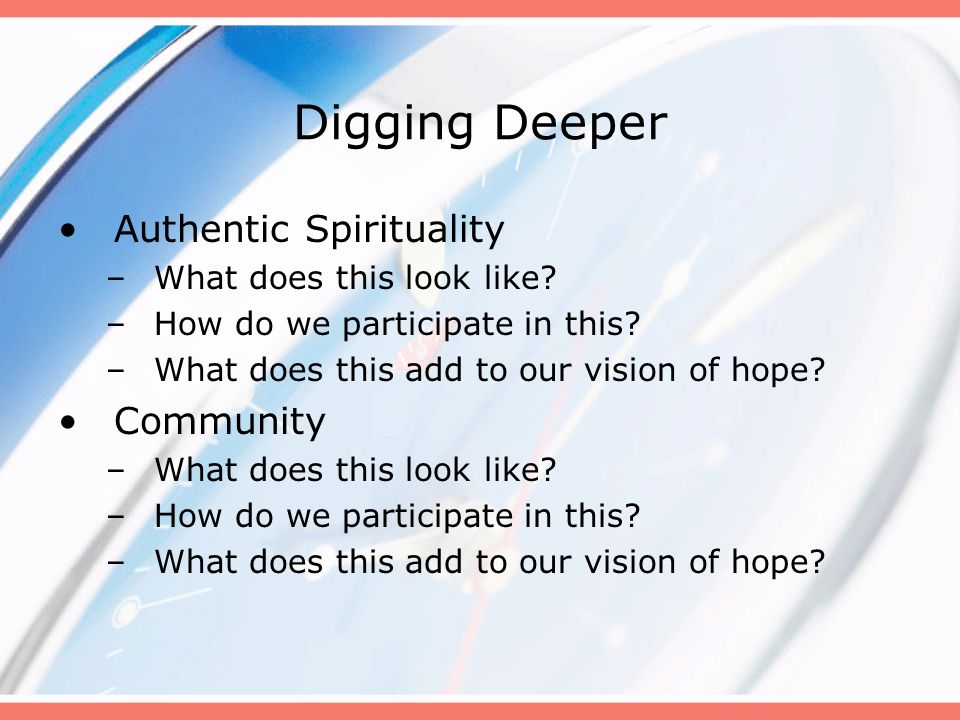 Digging Deeper Authentic Spirituality Community