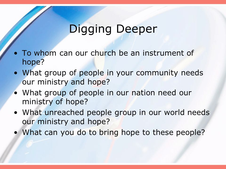 Digging Deeper To whom can our church be an instrument of hope