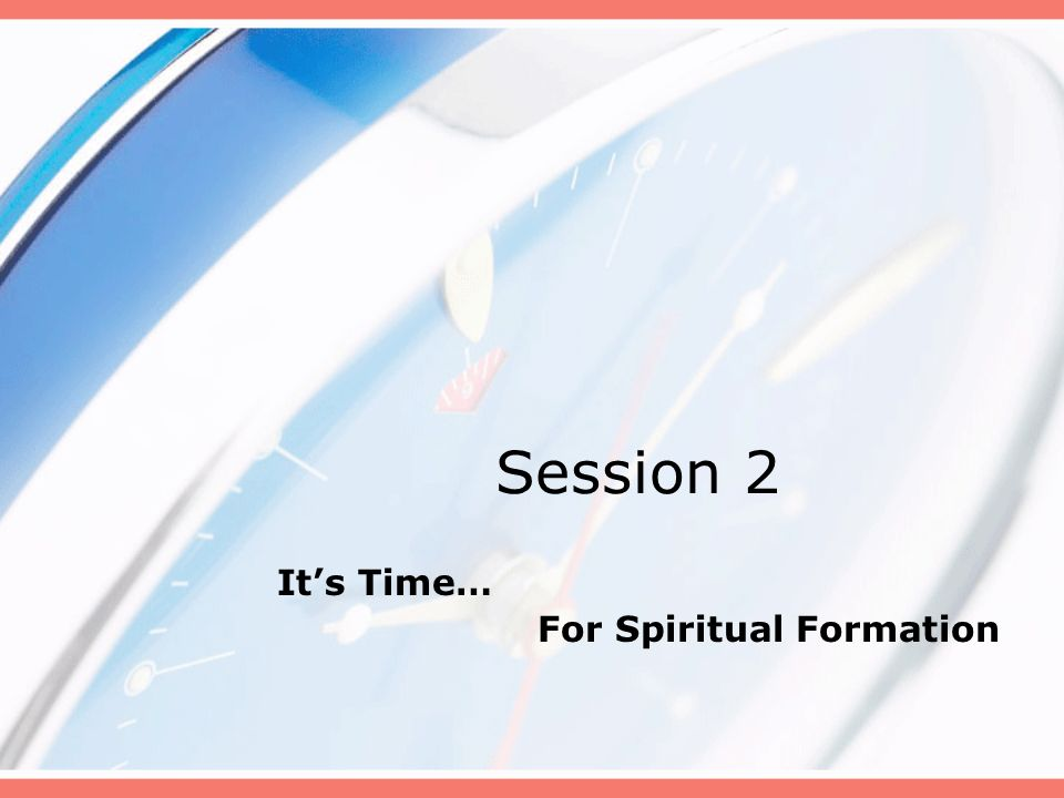 It's Time… For Spiritual Formation