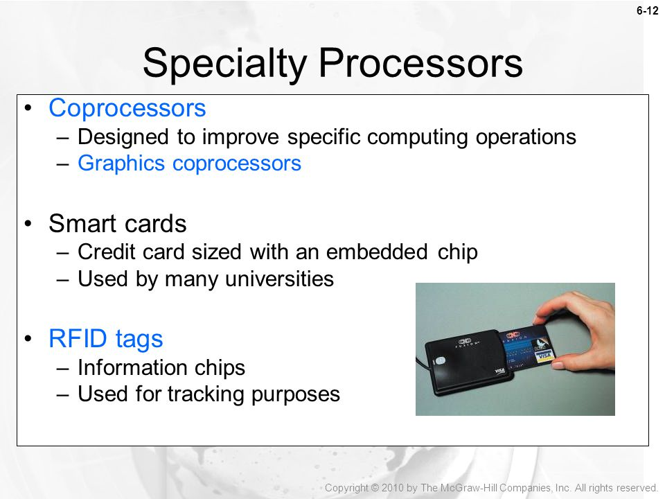 Specialty Processors Coprocessors Smart cards RFID tags