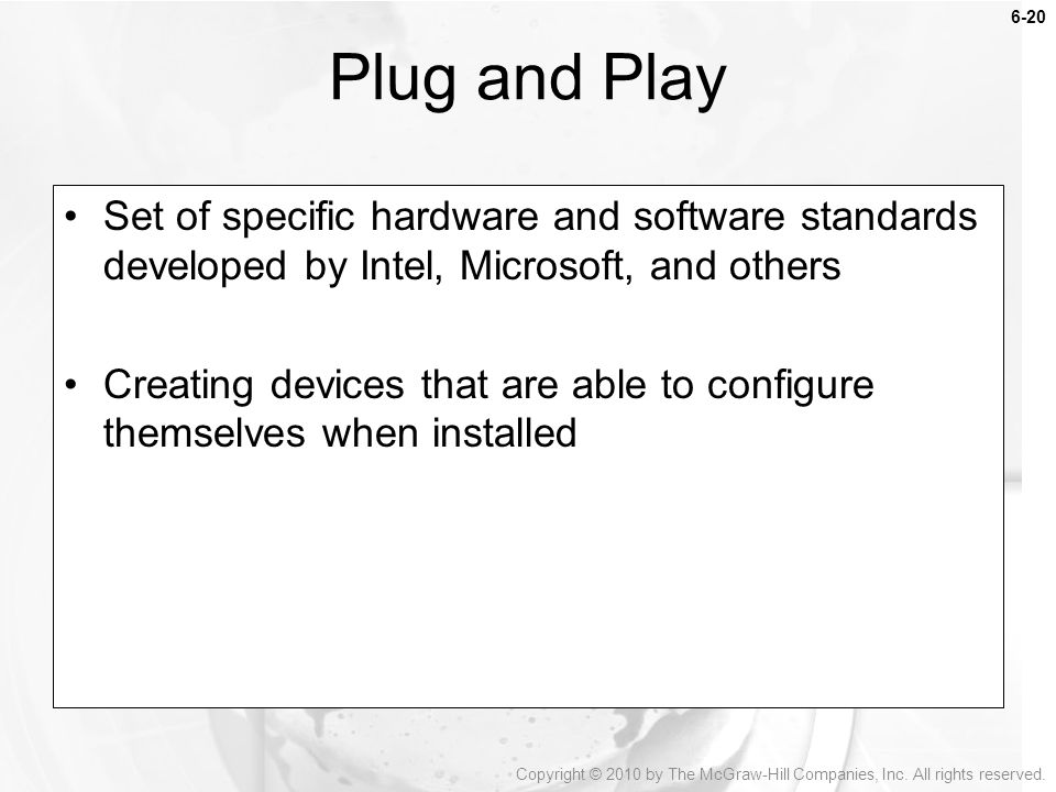 Plug and Play Set of specific hardware and software standards developed by Intel, Microsoft, and others.