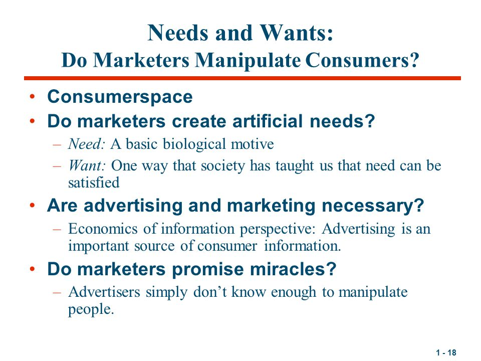 do marketers manipulate consumers While consumers do not like to admit that marketing affects them at all, they this is somewhat related to the idea of asking what type of person would buy a certain product in evaluating consumer behavior consumers want to feel they're doing something good, being a good person, eating.