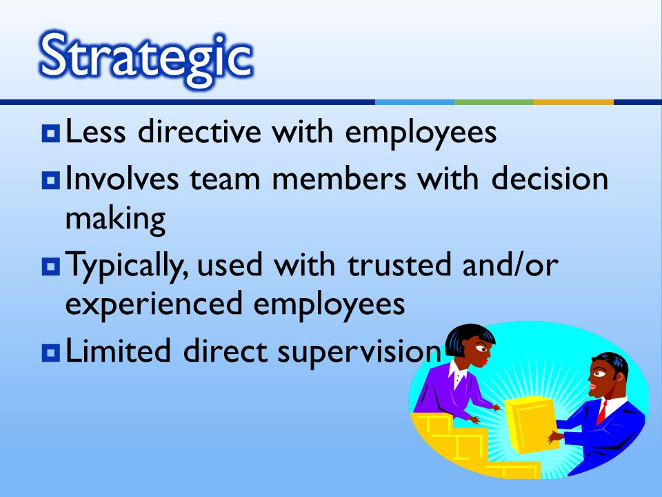 Strategic Less directive with employees