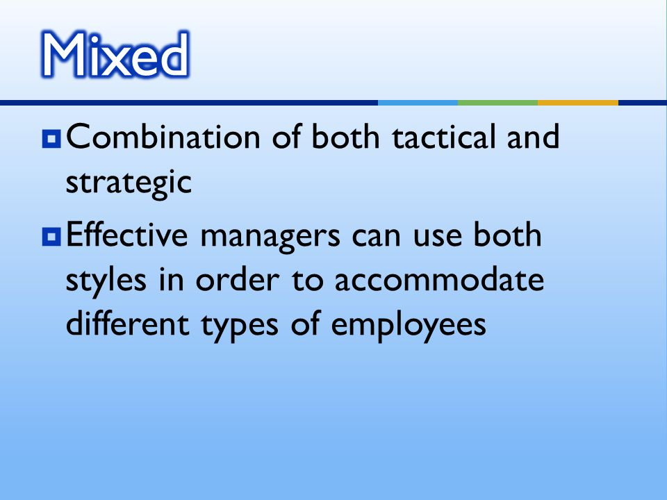 Mixed Combination of both tactical and strategic