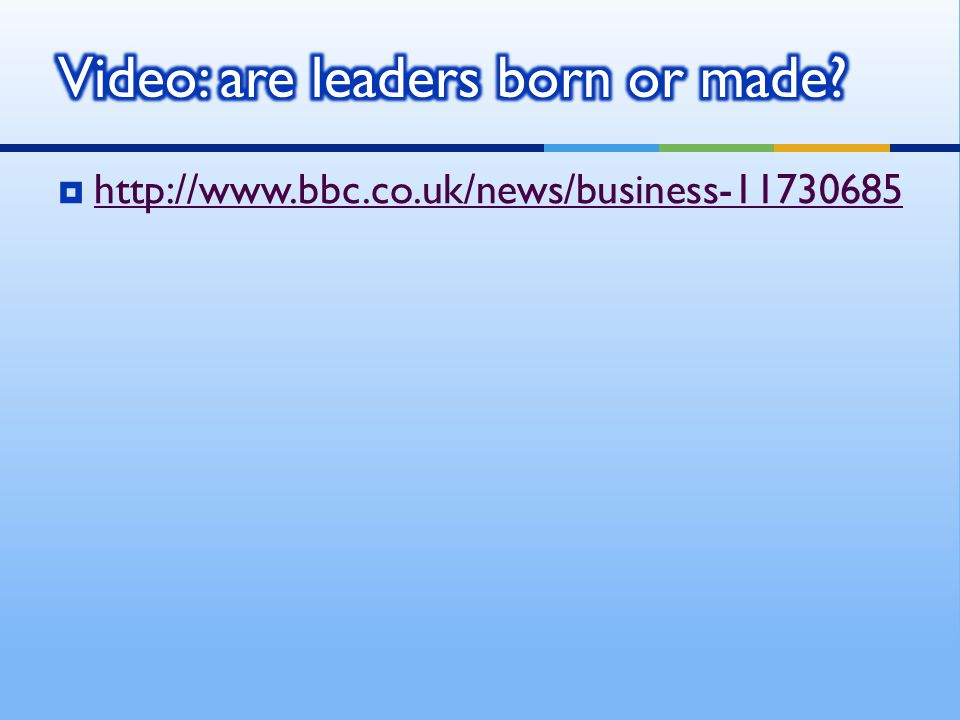 Video: are leaders born or made