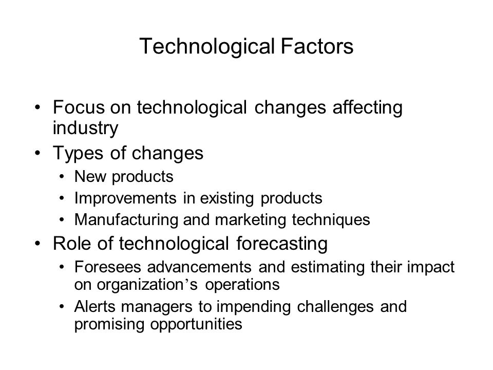 technological factors This free ebook explains the technological factors considered in a pestle analysis - download it now for your pc, laptop, tablet, kindle or smartphone.