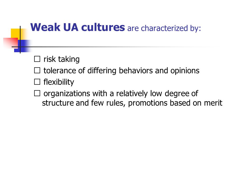 Weak UA cultures are characterized by: