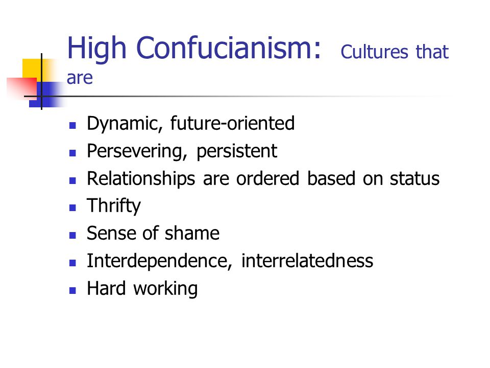 High Confucianism: Cultures that are