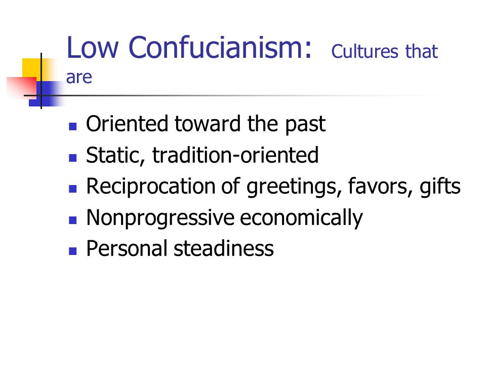Low Confucianism: Cultures that are