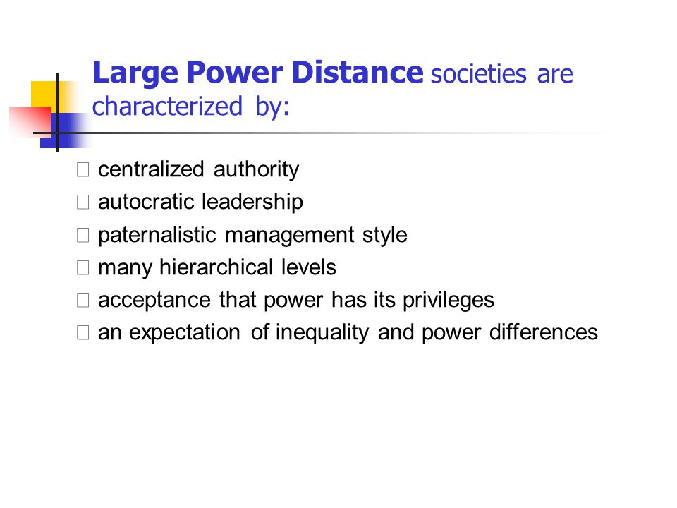Large Power Distance societies are characterized by: