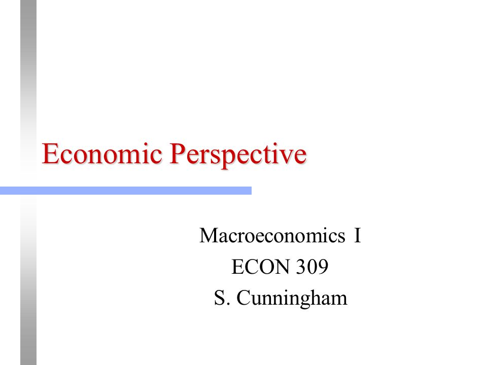 a macroeconomic perspective of the economy Economic scarring: the long-term impacts of the recession and the economy short-term economic conditions can and do have long from a long-run perspective.