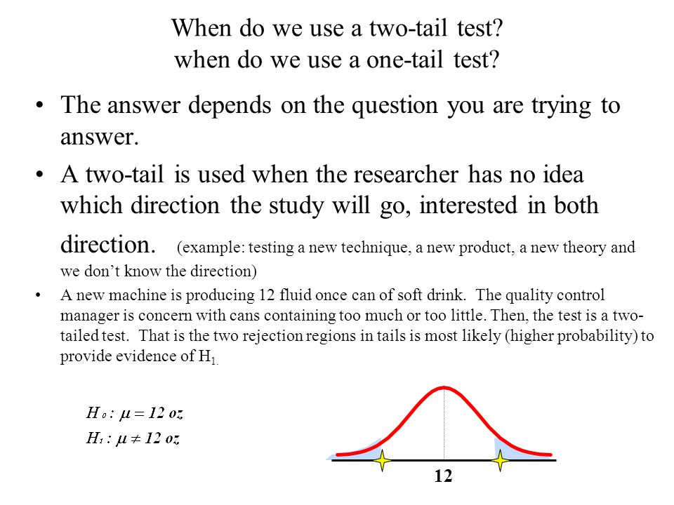 When do we use a two-tail test when do we use a one-tail test
