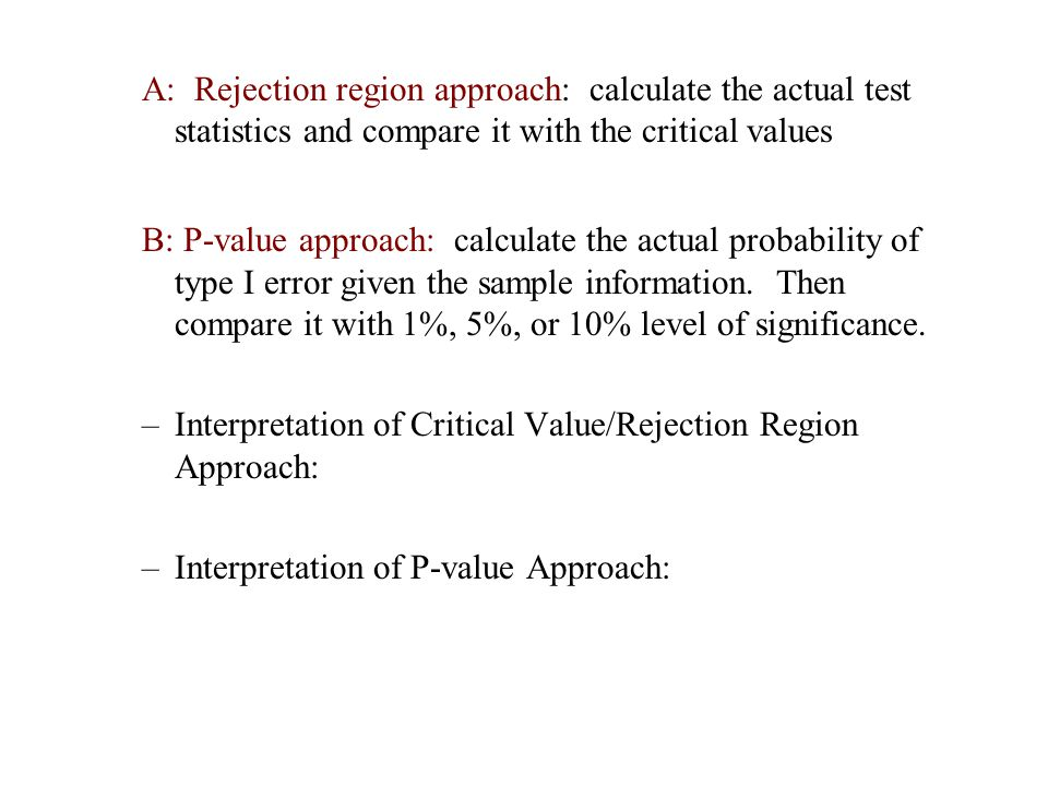 Interpretation of Critical Value/Rejection Region Approach: