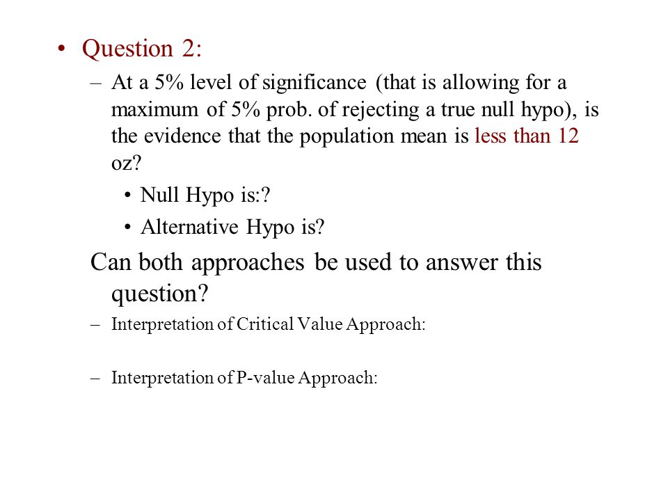 Can both approaches be used to answer this question