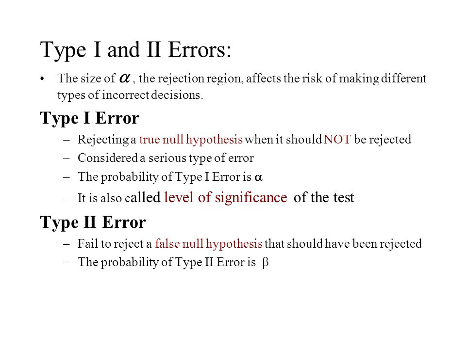 Type I and II Errors: Type I Error Type II Error