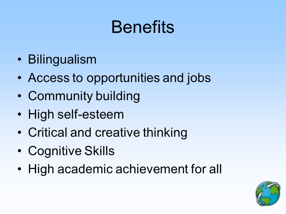 Benefits Bilingualism Access to opportunities and jobs