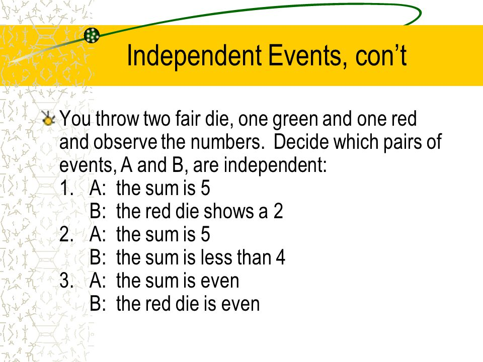 Independent Events, con't