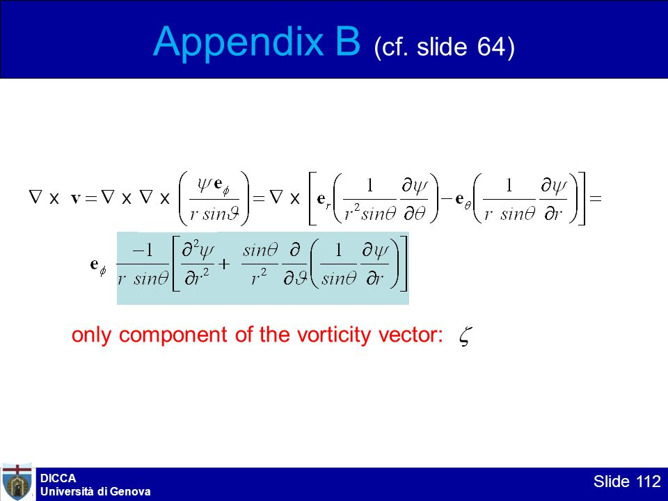 Appendix B (cf. slide 64) only component of the vorticity vector: z