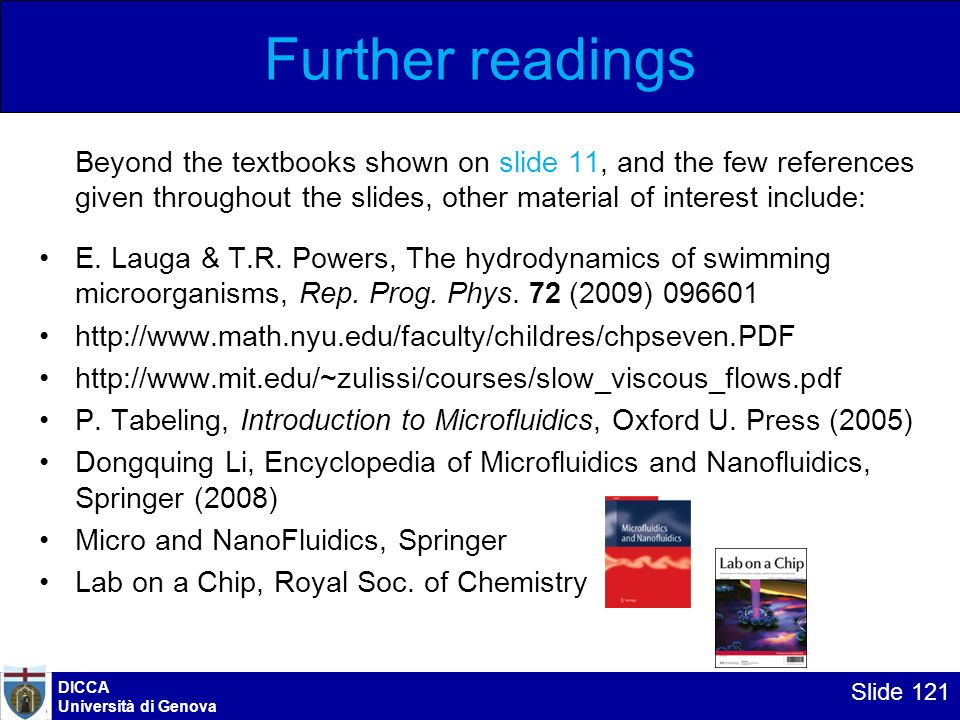 Further readings Beyond the textbooks shown on slide 11, and the few references given throughout the slides, other material of interest include: