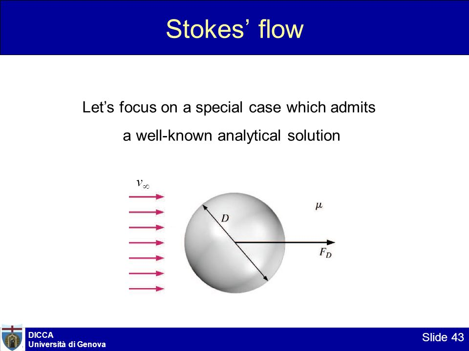 Stokes' flow Let's focus on a special case which admits