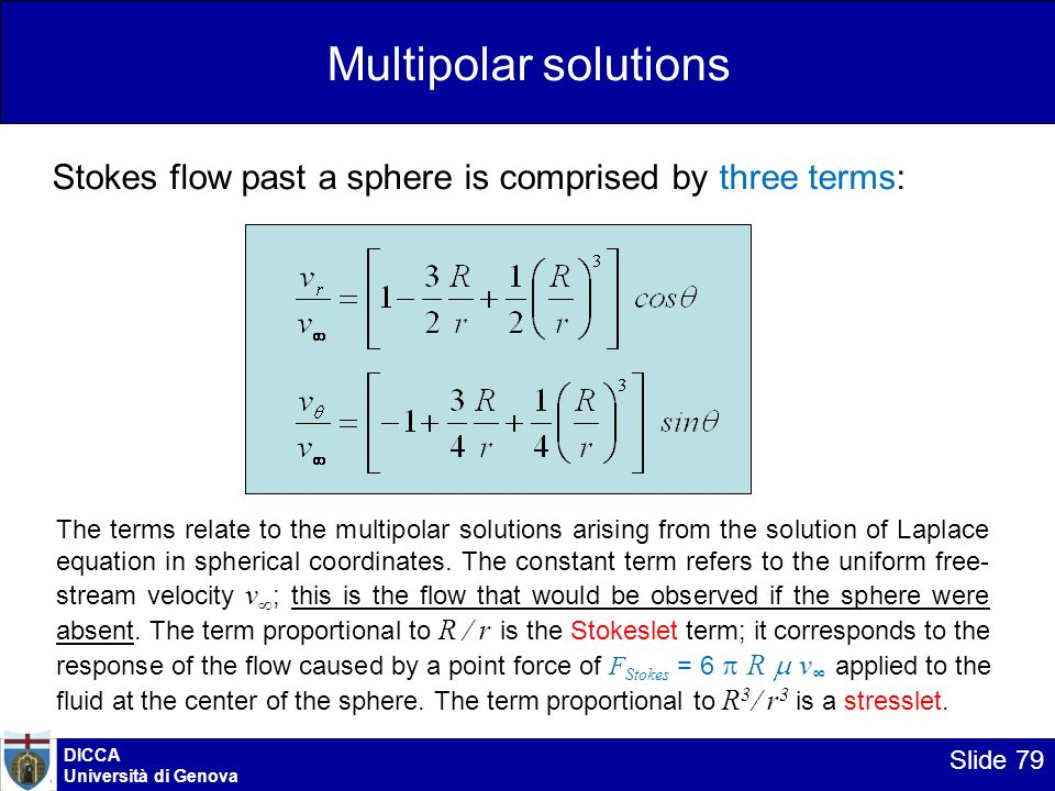Multipolar solutions Stokes flow past a sphere is comprised by three terms: