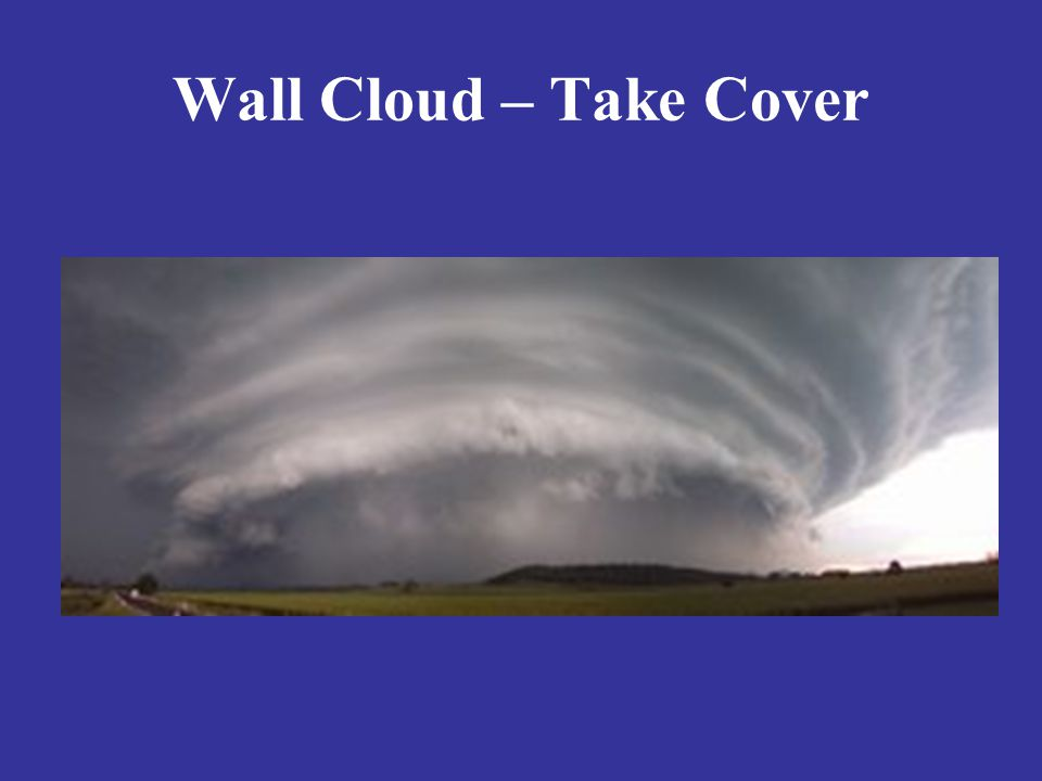 Wall Cloud – Take Cover