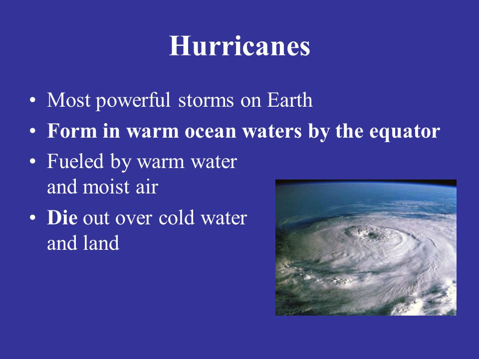 Hurricanes Most powerful storms on Earth