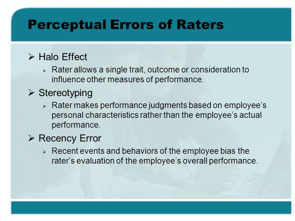 perceptual error in organization Ethics blind spots in organizations: how systematic errors in person perception  undermine moral agency dennis j moberg abstract moral agency in work.