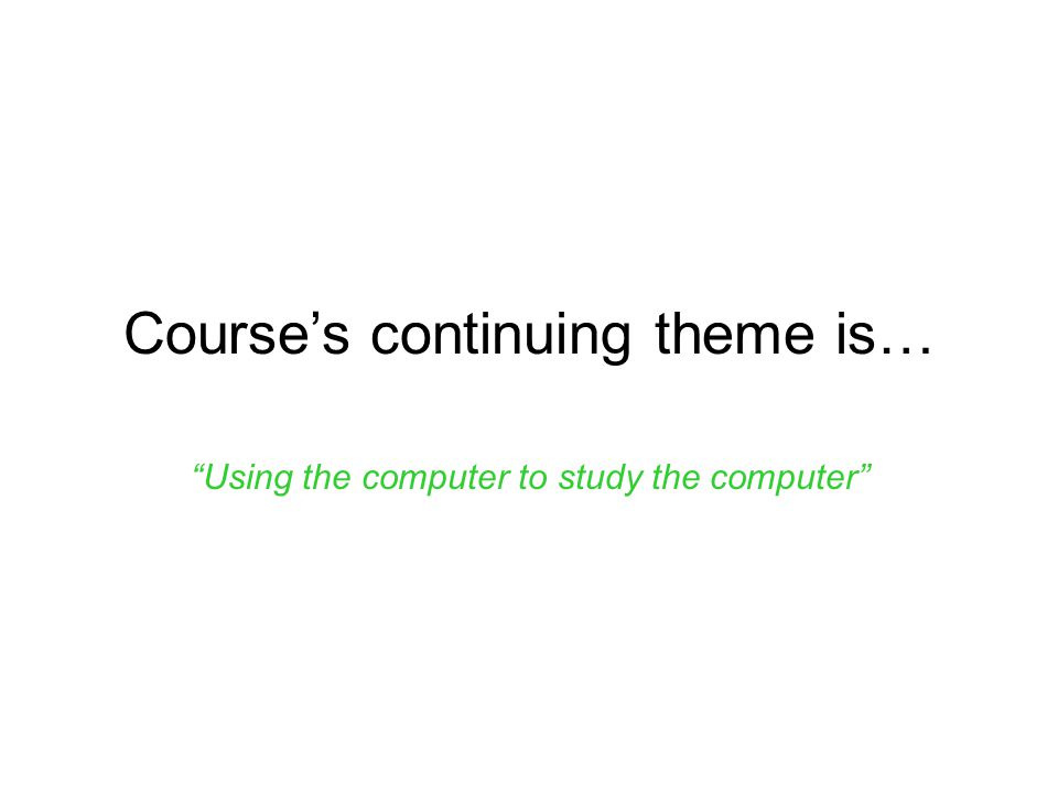 Course's continuing theme is…