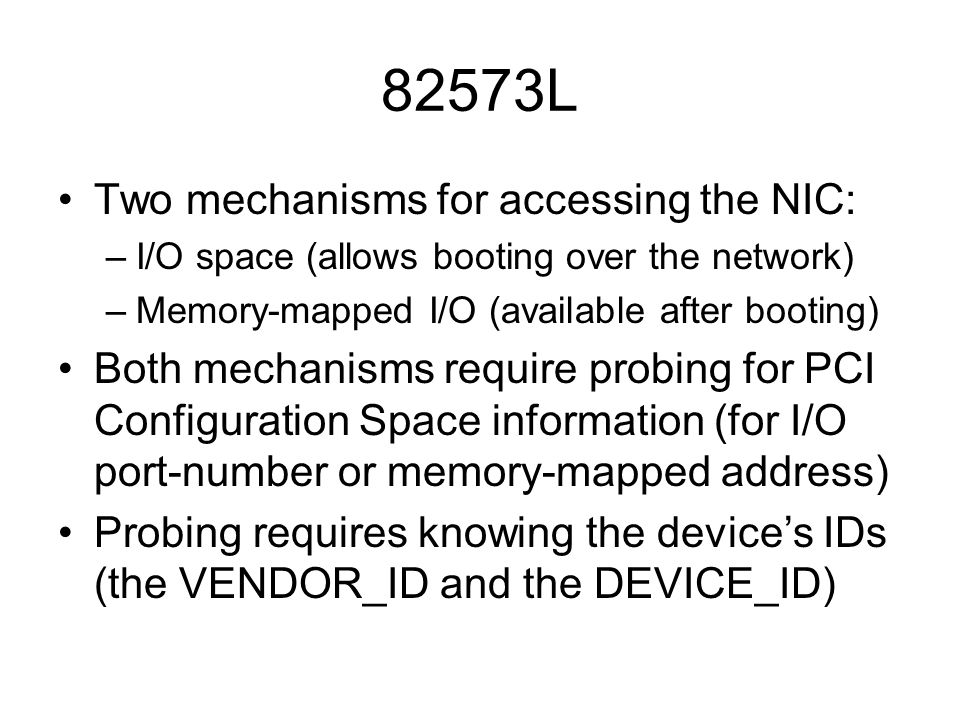 82573L Two mechanisms for accessing the NIC: