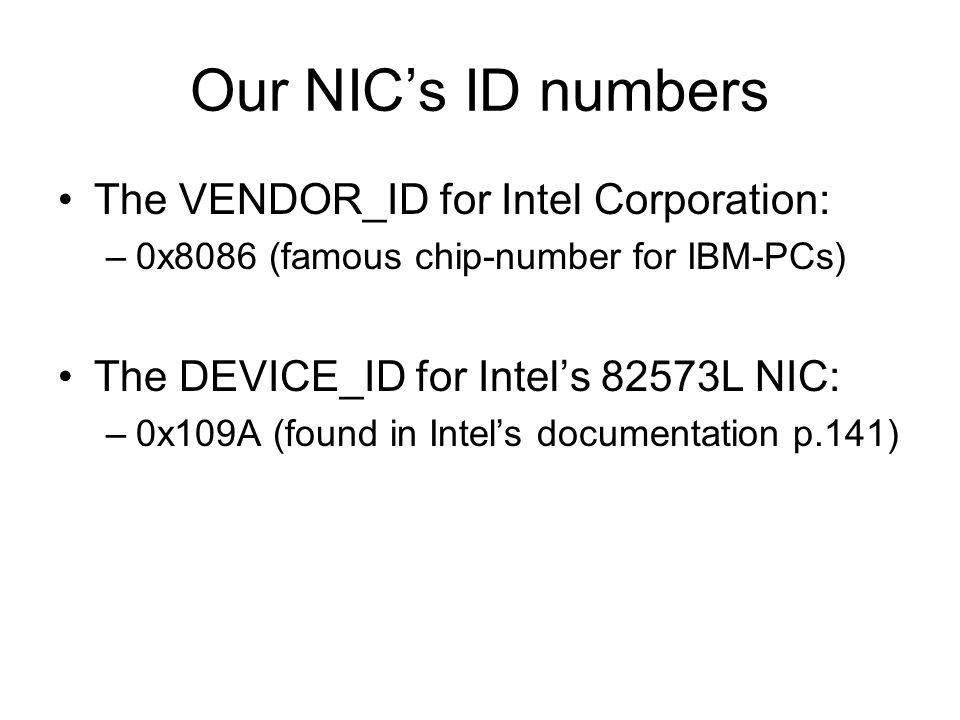 Our NIC's ID numbers The VENDOR_ID for Intel Corporation:
