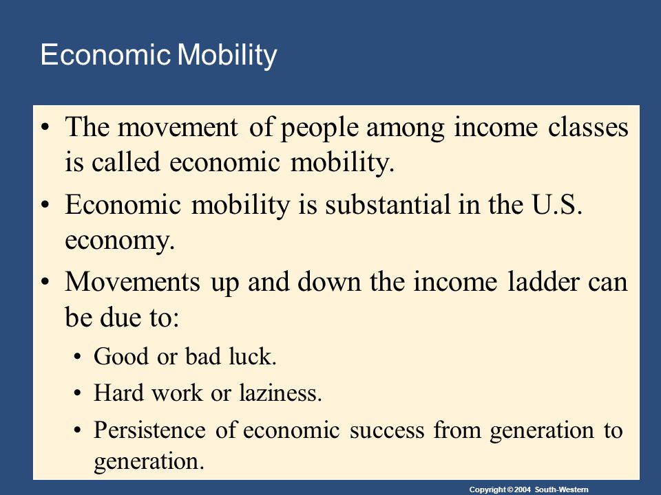 Economic mobility is substantial in the U.S. economy.