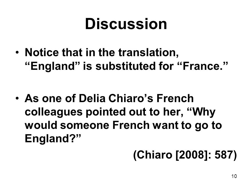 Discussion Notice that in the translation, England is substituted for France.