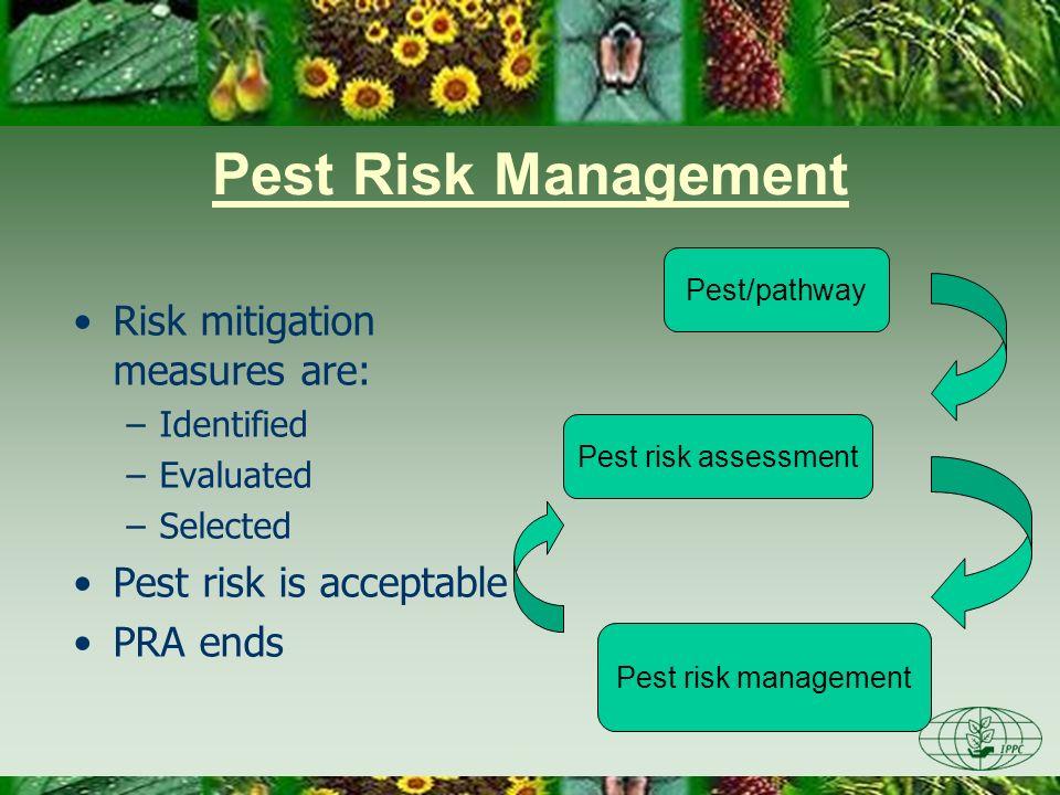 Pest Risk Management Risk mitigation measures are:
