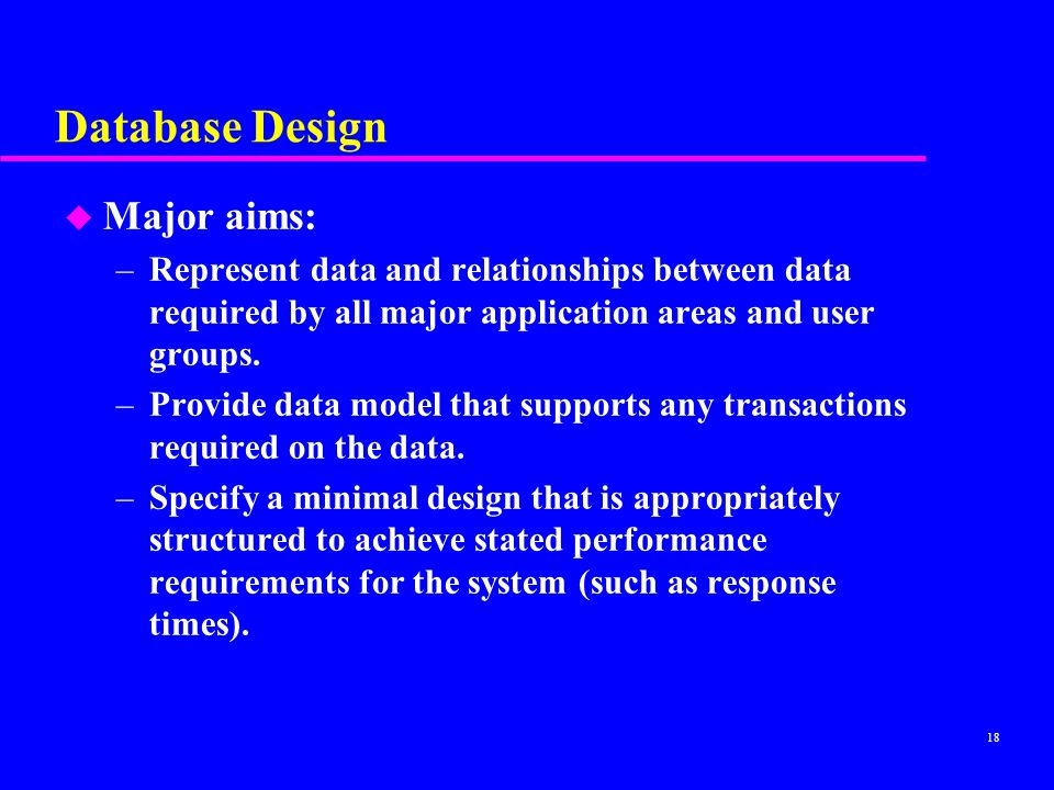 Database Design Major aims: