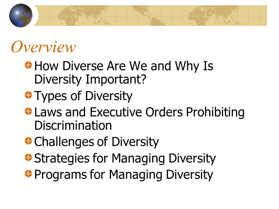 Overview How Diverse Are We and Why Is Diversity Important