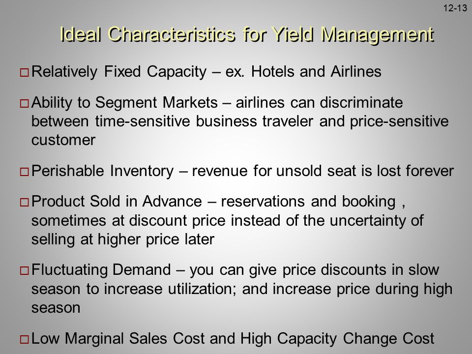 Ideal Characteristics for Yield Management