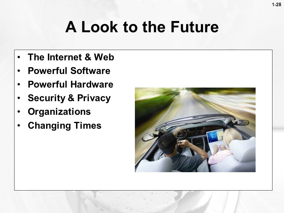 A Look to the Future The Internet & Web Powerful Software